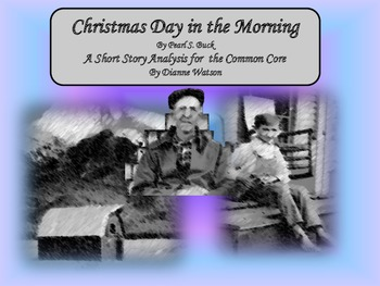 Christmas Day in the Morning Short Story Analysis for the Common Core