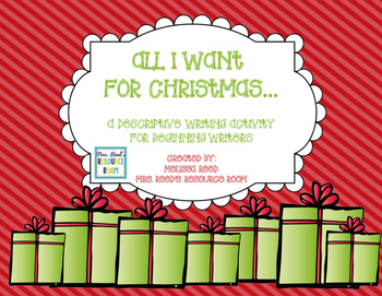 All I Want for Christmas- Descriptive Writing Activity