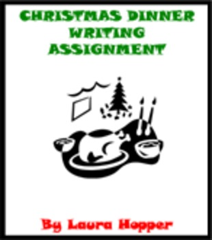 Christmas Dinner Writing Assignment (5 Paragraphs)