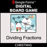 Christmas: Dividing Fractions - Digital Board Game   Google Forms