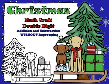 Christmas Dog Math CRAFT Double Didgit Addition and Subtraction NO Regrouping