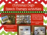 Christmas Dogs: Speech Therapy Activities