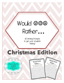 Christmas Edition: Would You Rather Ready to Print Writing Prompts