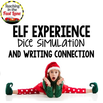 Christmas Elf Experience Dice Simulation with Writing Connection
