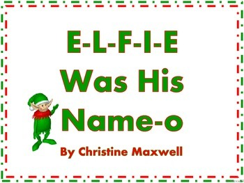 Christmas Elf Song And Posters E-L-F-I-E Was His Name-O