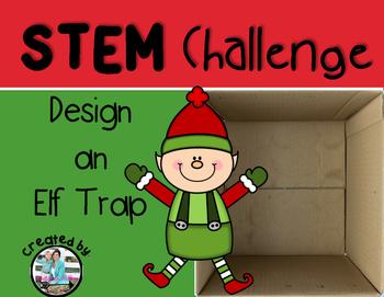 Christmas Elf Trap STEM Engineering Challenge