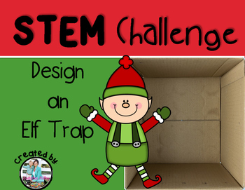 Christmas Elf Trap STEM Engineering Challenge