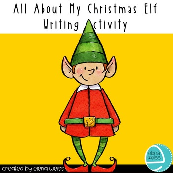 Christmas Elf Writing Activity: All About My Elf