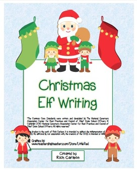 """Christmas Elf"" Writing Sheets –  Common Core (color & bla"