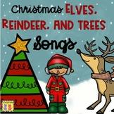 Elves, Reindeer, and Christmas Trees Songs and Rhymes