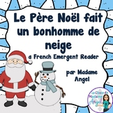 Christmas Emergent Reader in French - Le Père Noël fait un bonhomme de neige