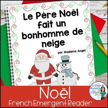 Christmas Emergent Reader in French - Le Père Noël fait un bonhomme de neige
