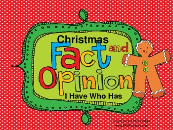 Christmas Fact and Opinion I Have Who Has