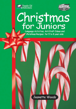 Christmas For Juniors: Language Activities, Crafts & Recipes for 5 - 8 Year Olds