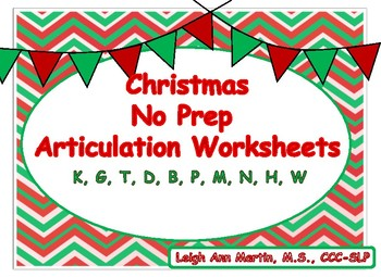 Christmas Friends NO PREP Articulation Worksheets * K,G, T, D, B, P, M, N, H, W*