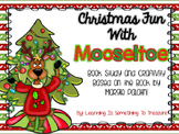 Christmas Fun With Mooseltoe Unit and Craftivity