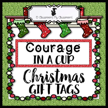Christmas Gift Idea and Tags - Courage In A Cup!