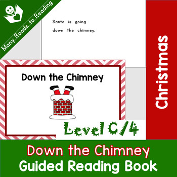 Christmas Guided Reading Book, Level C, Down the Chimney