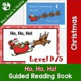Christmas Guided Reading Book, Level D/5: Ho, Ho, Ho!