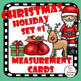 Math Center Christmas HOLIDAY SET #1 Measurement