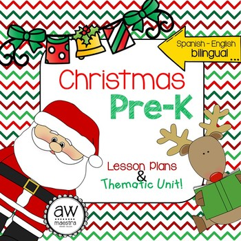 Christmas Holiday Pre-K Thematic Unit & Lesson Plans - Spanish English Bilingual