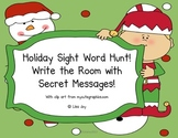 Christmas Holiday Sight Word Hunt!  Write the Room with Secret Messages!