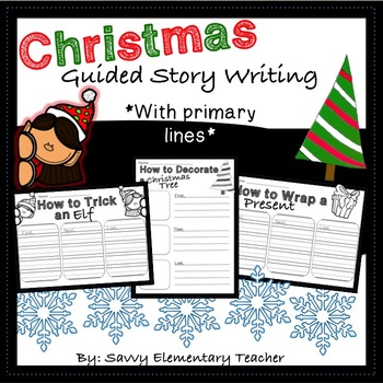 Christmas / Holidays Guided Story Writing (First, then, last)