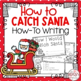 Christmas How-To Writing How To Catch Santa