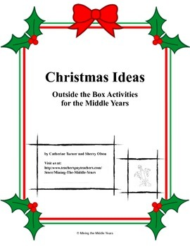 Christmas Ideas:  Outside the Box Activities for the Middle Years