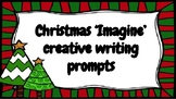 Christmas 'Imagine' creative writing prompts