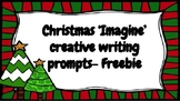 Christmas 'Imagine' creative writing prompts- freebie