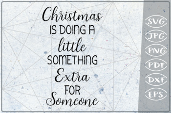Christmas Is Doing A Little Something Extra Cutting File Crafters SVG PNG Cricut