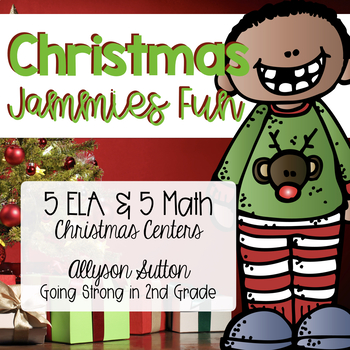 Christmas Jammies Fun 5 ELA and 5 Math Centers 1st-2nd Grade
