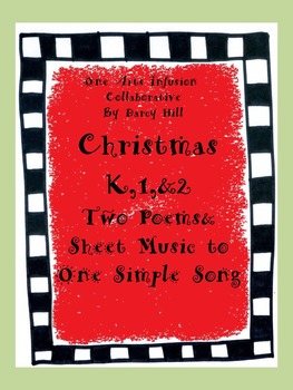 Christmas K,1,&2: Two Poems & Sheet Music to One Simple Song