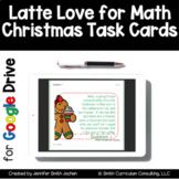 Christmas Latte Love Math Task Cards | Google Drive Distan
