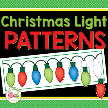 Christmas Patterning Activity:  Holiday Light Patterns
