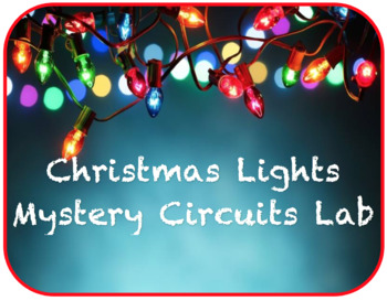 Christmas Lights Mystery Circuits Lab