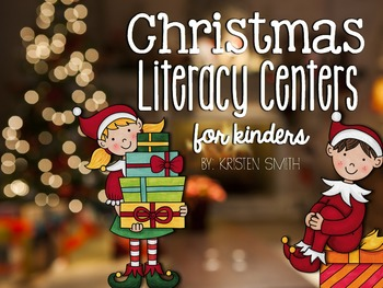 Christmas Literacy Centers for Kindergarteners