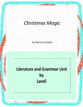 Christmas Magic Literature and Grammar Unit