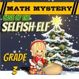 Christmas Math Mystery - 3rd Grade Christmas Activity -  Selfish Elf Math Game