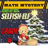 4th Grade Fun Christmas Activity - Christmas Math Mystery : Selfish Elf CSI