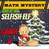 4th Grade Christmas Activity - Christmas Math Mystery : Selfish Elf CSI