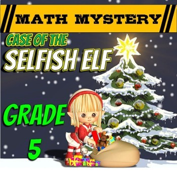 5th Grade Christmas Activity: Christmas Math Mystery - Selfish Elf - CSI