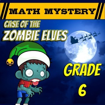6th Grade Christmas Activity - Christmas Math Mystery : Zombie Elves