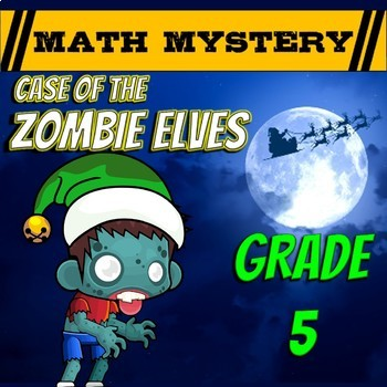 Zombie Elves 5th Grade Christmas Activity: Christmas Math Mystery - Case of The