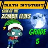 5th Grade Christmas Activity - Christmas Math Mystery : Zombie Elves CSI