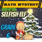 6th Grade Christmas Activity: Christmas Math Mystery - Selfish Elf CSI