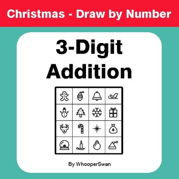 Christmas Math: 3-Digit Addition - Math & Art - Draw by Number