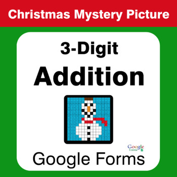 Christmas Math: 3-Digit Addition - Mystery Picture - Google Forms