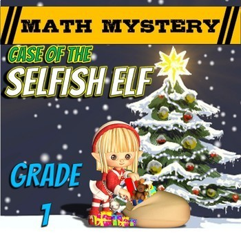 1st Grade Christmas Activity: Christmas Math Mystery -Case of The Selfish Elf